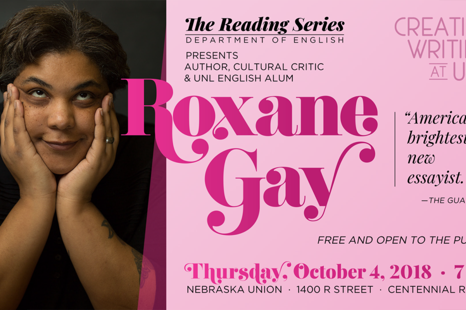 Poster for a reading by Roxane Gay, commissioned by the University of Nebraska